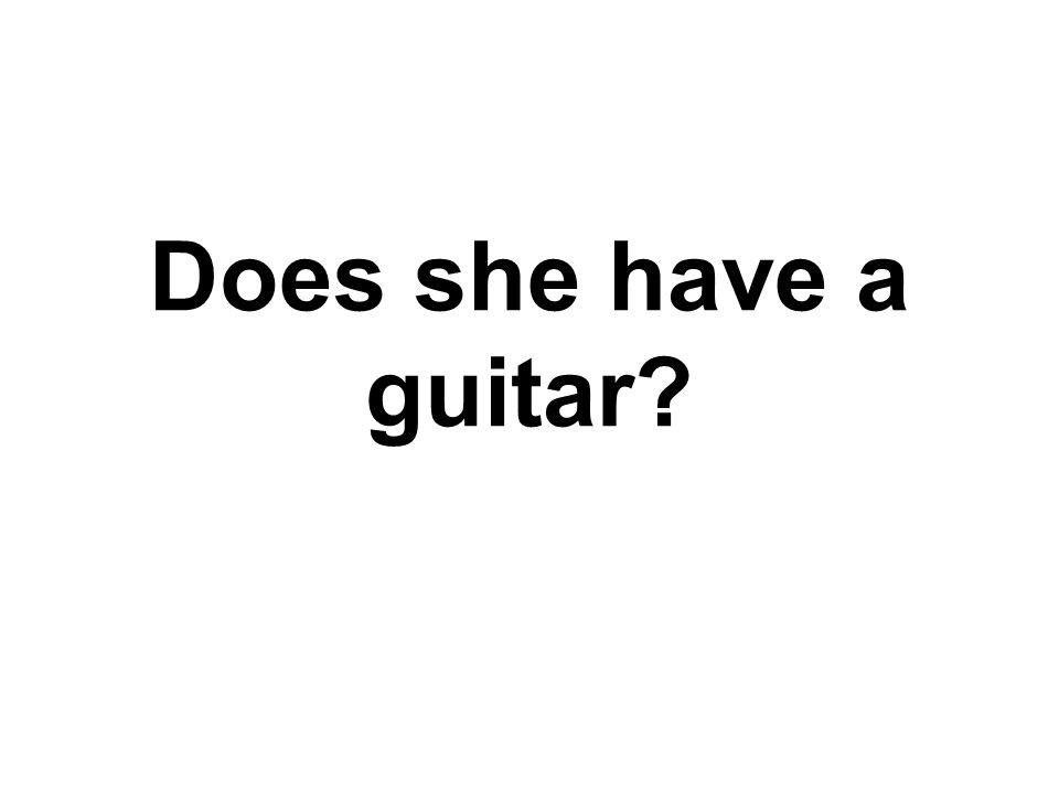 Does she have a guitar?