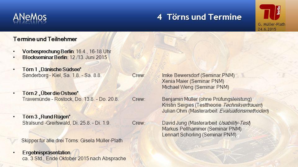 """4 Törns und Termine Termine und Teilnehmer Vorbesprechung Berlin: 16.4., 16-18 Uhr Blockseminar Berlin: 12./13. Juni 2015 Törn 1 """"Dänische Südsee"""" Søn"""