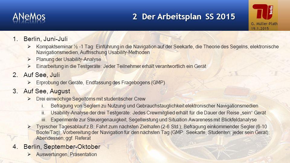 1.Berlin, Juni-Juli  Kompaktseminar ½ -1 Tag: Einführung in die Navigation auf der Seekarte, die Theorie des Segelns, elektronische Navigationsmedien
