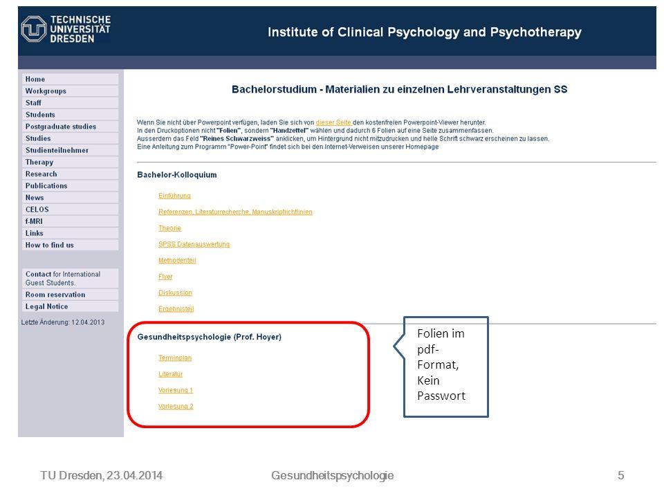 Folien im pdf- Format, Kein Passwort TU Dresden, 23.04.2014Gesundheitspsychologie5