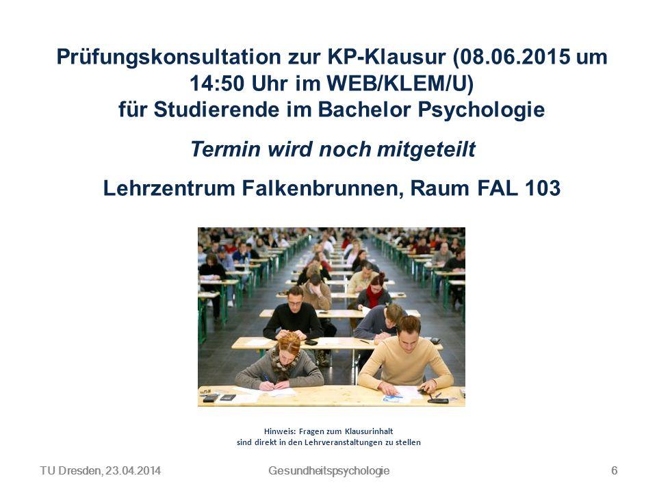 Prüfungskonsultation zur KP-Klausur (08.06.2015 um 14:50 Uhr im WEB/KLEM/U) für Studierende im Bachelor Psychologie Termin wird noch mitgeteilt Lehrze