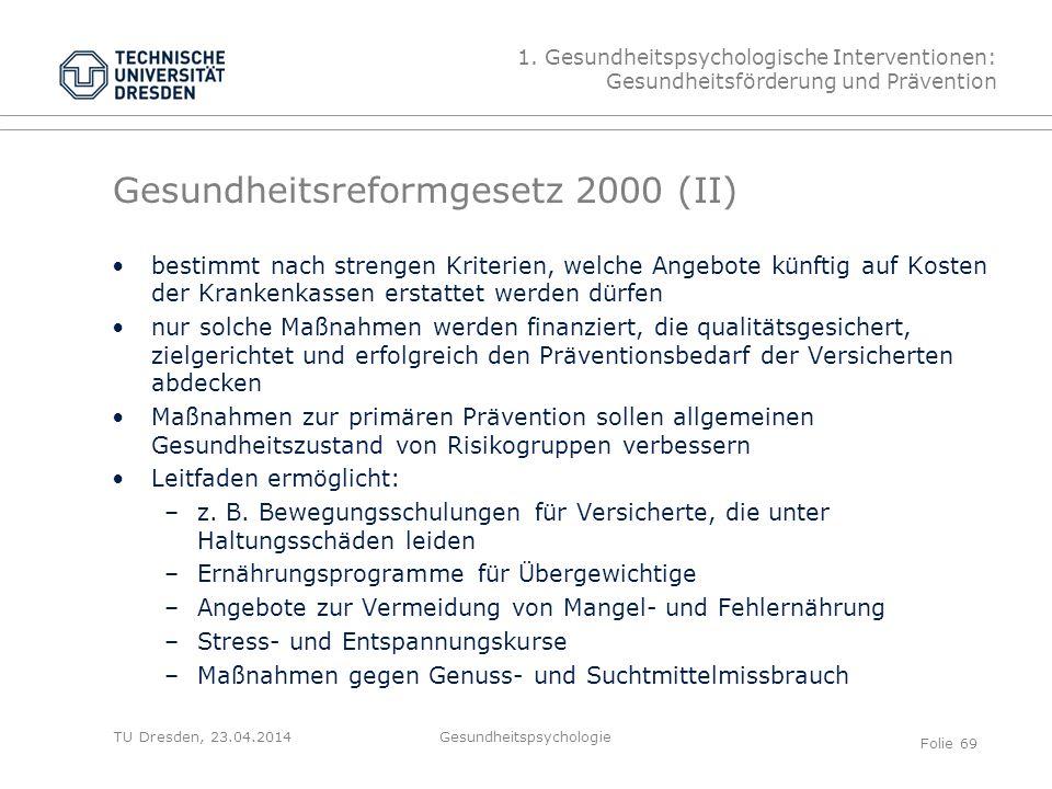 TU Dresden, 23.04.2014 Gesundheitsreformgesetz 2000 (II) bestimmt nach strengen Kriterien, welche Angebote künftig auf Kosten der Krankenkassen erstat