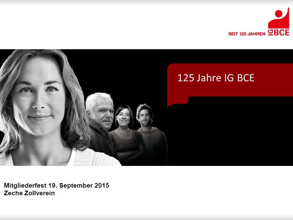 125 Jahre IG BCE Mitgliederfest 19. September 2015 Zeche Zollverein
