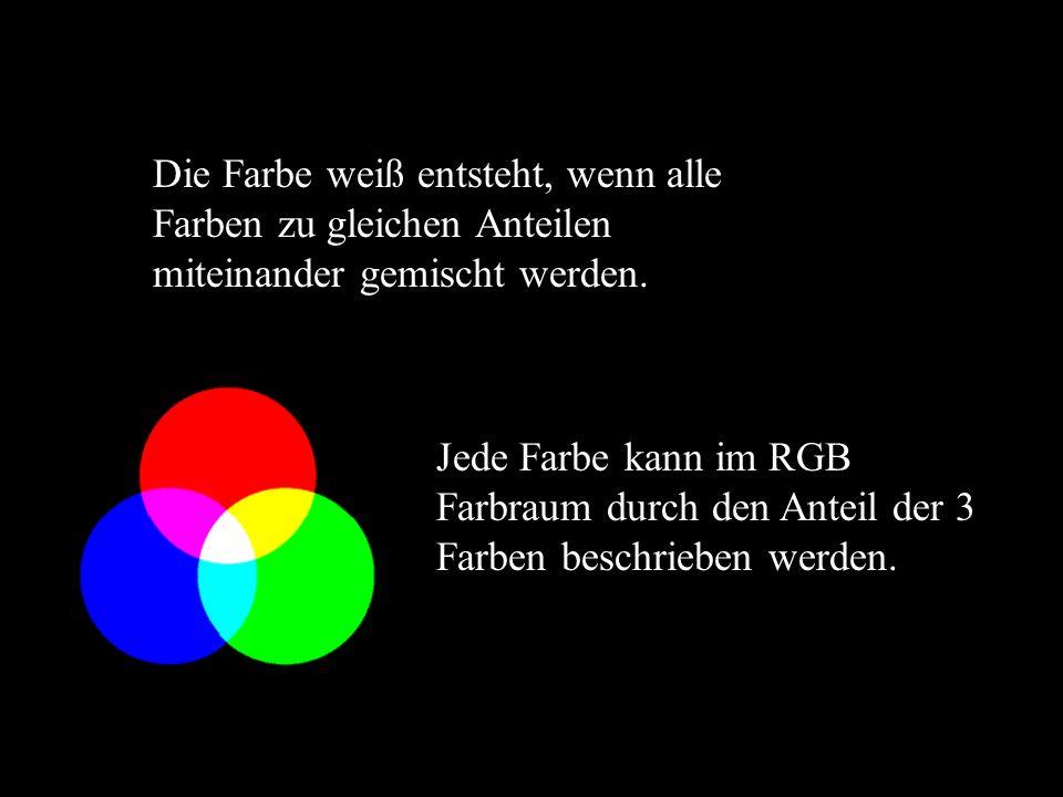 Die Farbe weiß entsteht, wenn alle Farben zu gleichen Anteilen miteinander gemischt werden.