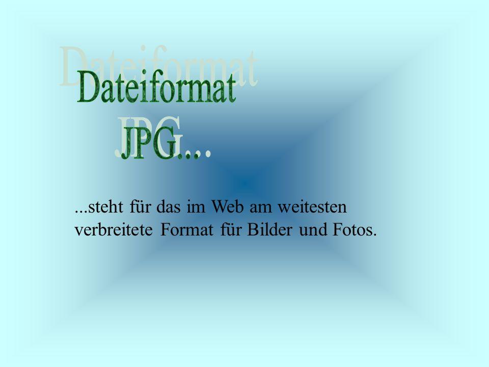 ...steht für das im Web am weitesten verbreitete Format für Bilder und Fotos.