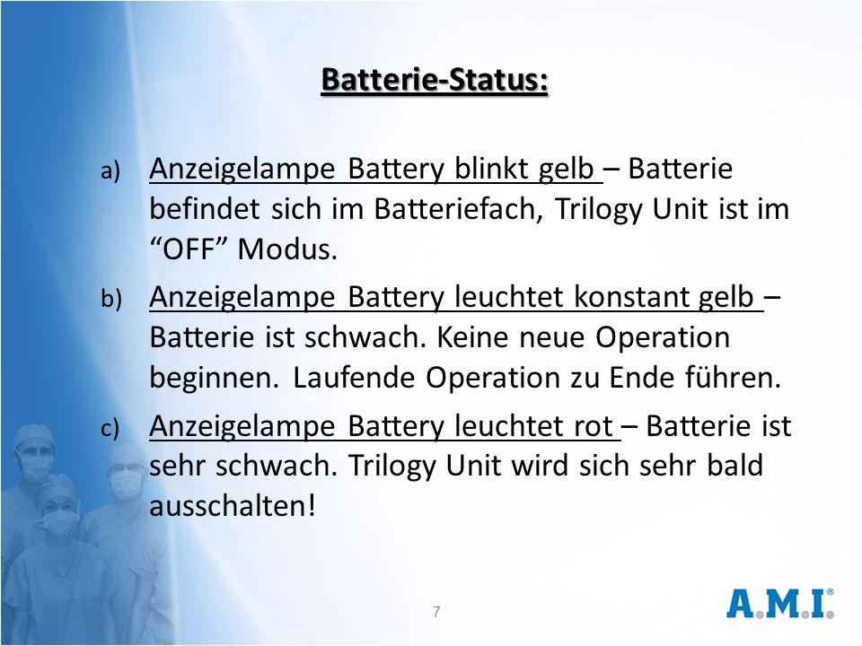 Batterie-Status: a) Anzeigelampe Battery blinkt gelb – Batterie befindet sich im Batteriefach, Trilogy Unit ist im OFF Modus.