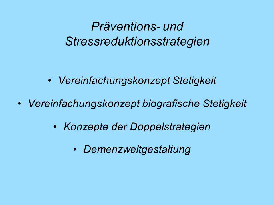 Präventions- und Stressreduktionsstrategien Vereinfachungskonzept Stetigkeit Vereinfachungskonzept biografische Stetigkeit Konzepte der Doppelstrategi