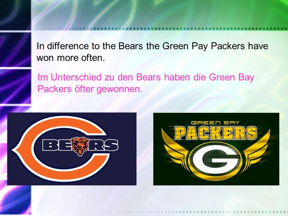 Im Unterschied zu den Bears haben die Green Bay Packers öfter gewonnen.