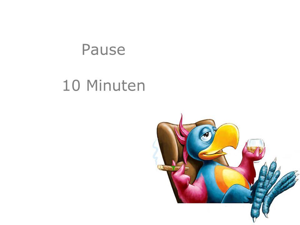 Pause 10 Minuten