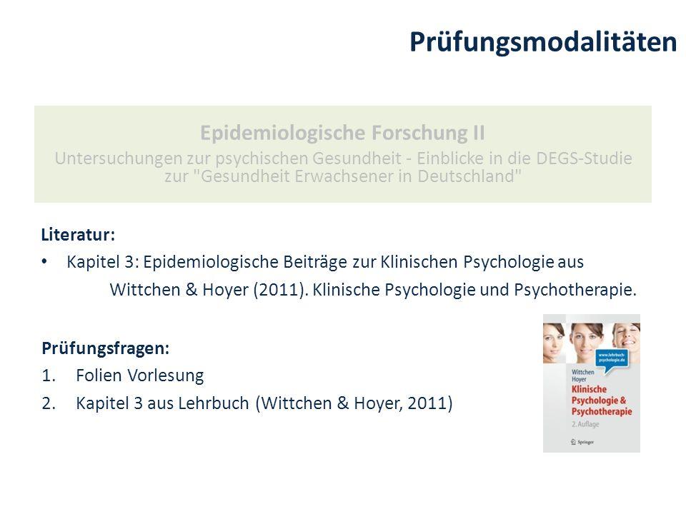 Prüfungsmodalitäten Epidemiologische Forschung II Untersuchungen zur psychischen Gesundheit - Einblicke in die DEGS-Studie zur