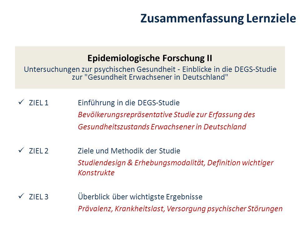 Zusammenfassung Lernziele Epidemiologische Forschung II Untersuchungen zur psychischen Gesundheit - Einblicke in die DEGS-Studie zur