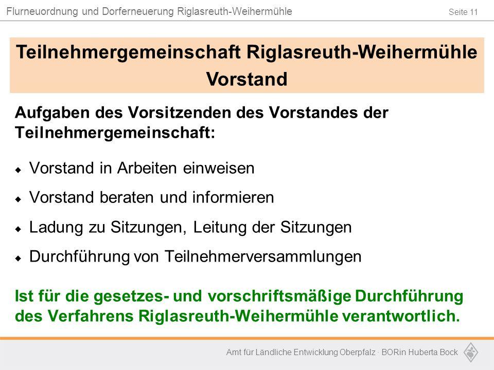 Seite 11 Flurneuordnung und Dorferneuerung Riglasreuth-Weihermühle Amt für Ländliche Entwicklung Oberpfalz · BORin Huberta Bock Aufgaben des Vorsitzen