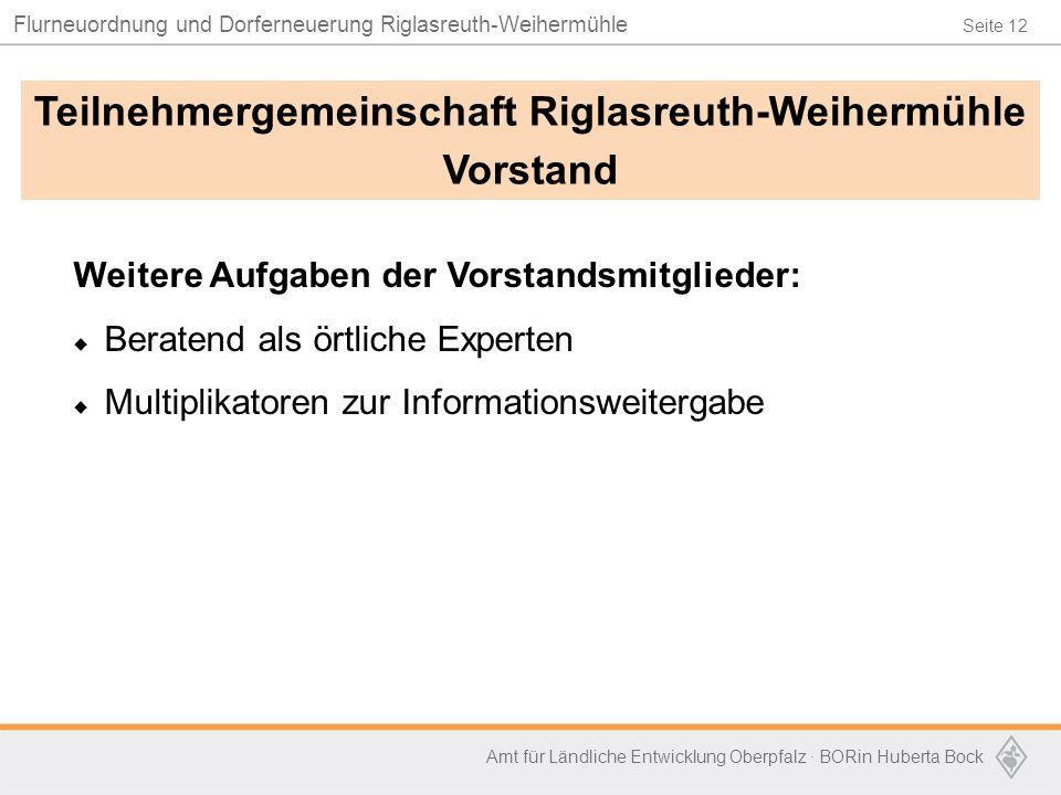 Seite 12 Flurneuordnung und Dorferneuerung Riglasreuth-Weihermühle Amt für Ländliche Entwicklung Oberpfalz · BORin Huberta Bock Weitere Aufgaben der V