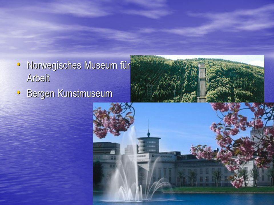 Norwegisches Museum für Arbeit Norwegisches Museum für Arbeit Bergen Kunstmuseum Bergen Kunstmuseum