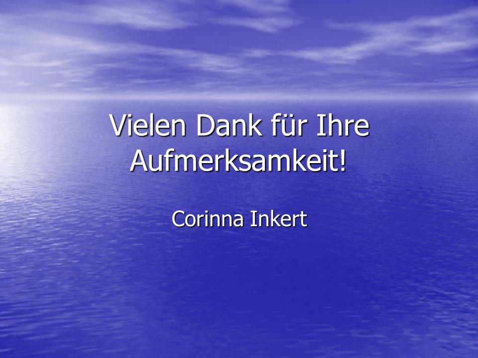 Vielen Dank für Ihre Aufmerksamkeit! Corinna Inkert