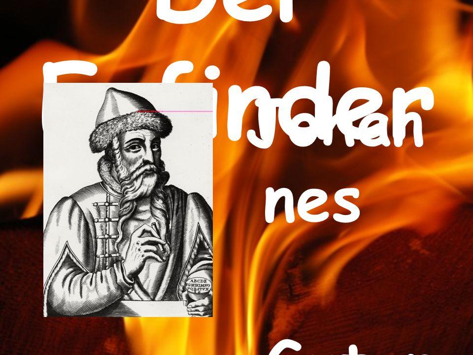Der Erfinder Johan nes Guten berg 1440