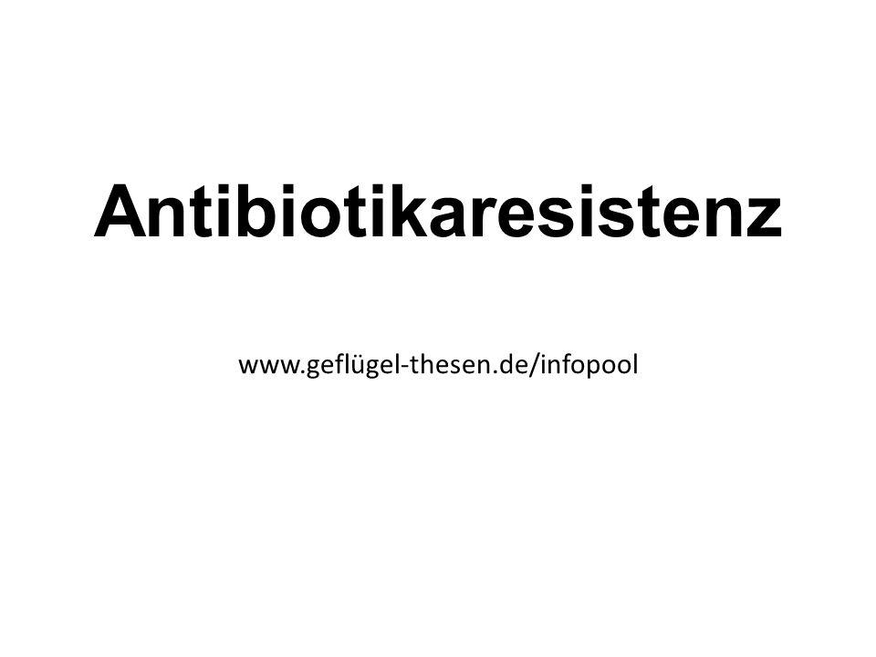 Antibiotikaresistenz www.geflügel-thesen.de/infopool