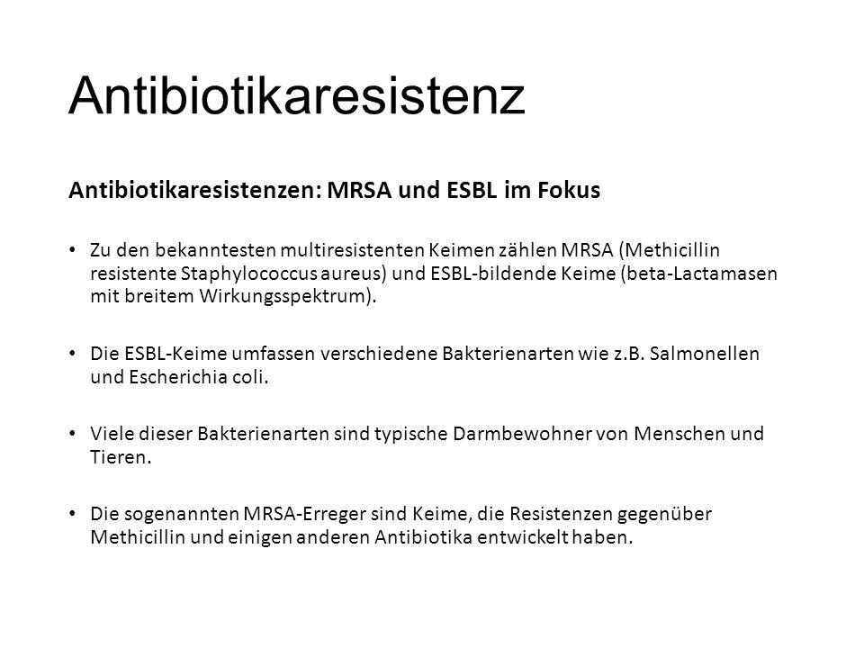 Antibiotikaresistenz Antibiotikaresistenzen: MRSA und ESBL im Fokus Zu den bekanntesten multiresistenten Keimen zählen MRSA (Methicillin resistente Staphylococcus aureus) und ESBL-bildende Keime (beta-Lactamasen mit breitem Wirkungsspektrum).