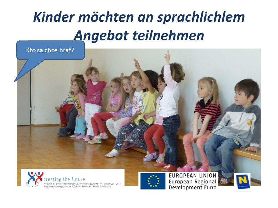 Kinder möchten an sprachlichlem Angebot teilnehmen Kto sa chce hrať