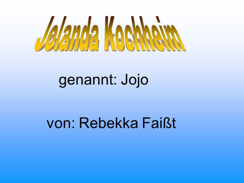 genannt: Jojo von: Rebekka Faißt