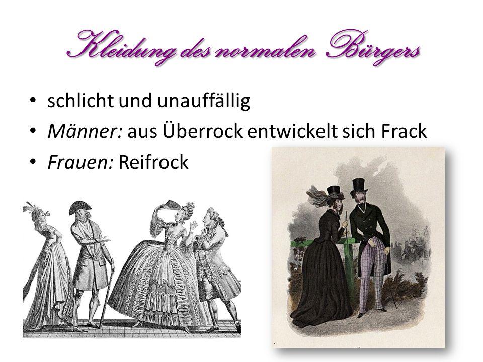 Kleidung des normalen Bürgers schlicht und unauffällig Männer: aus Überrock entwickelt sich Frack Frauen: Reifrock