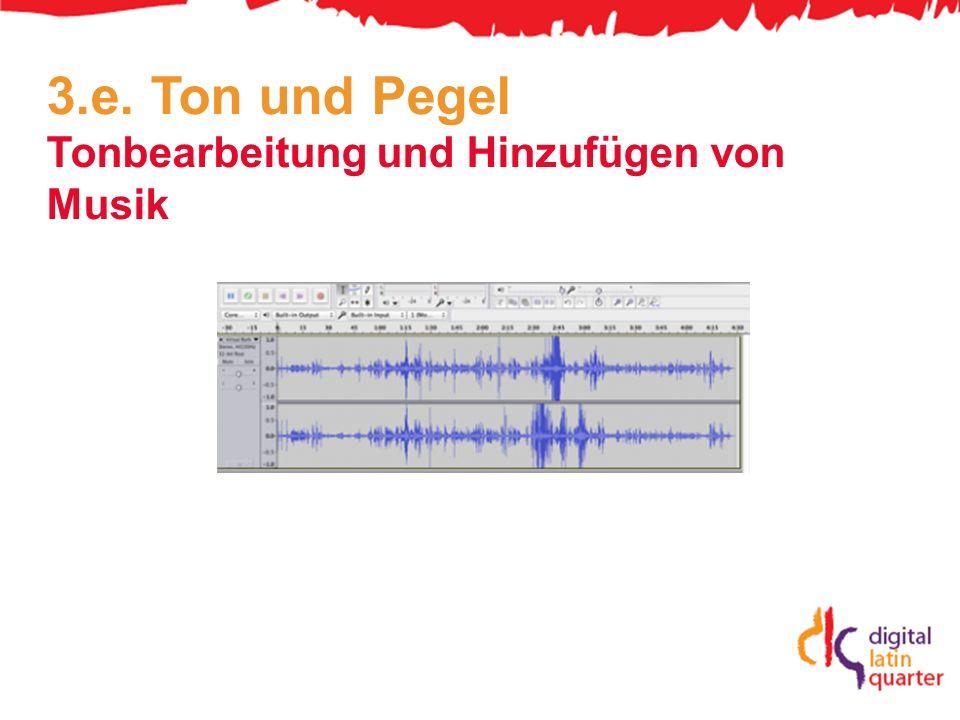 3.e. Ton und Pegel Tonbearbeitung und Hinzufügen von Musik