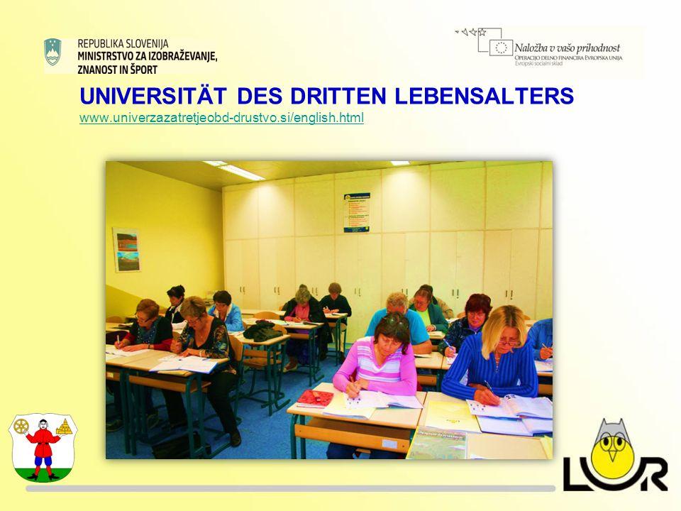 UNIVERSITÄT DES DRITTEN LEBENSALTERS www.univerzazatretjeobd-drustvo.si/english.html