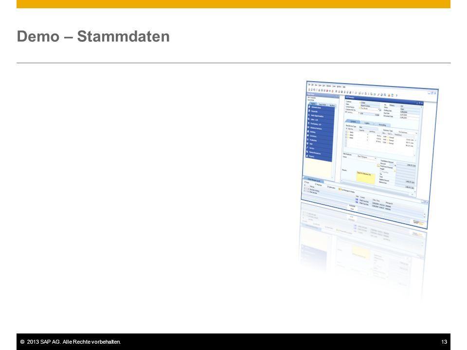 ©2013 SAP AG. Alle Rechte vorbehalten.13 Demo – Stammdaten