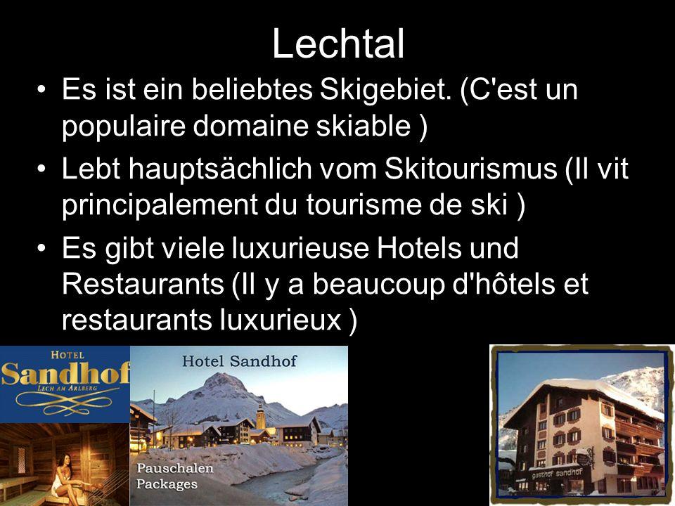 Lechtal Es ist ein beliebtes Skigebiet. (C'est un populaire domaine skiable ) Lebt hauptsächlich vom Skitourismus (Il vit principalement du tourisme d