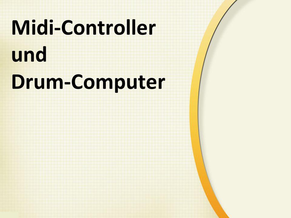 Midi-Controller und Drum-Computer
