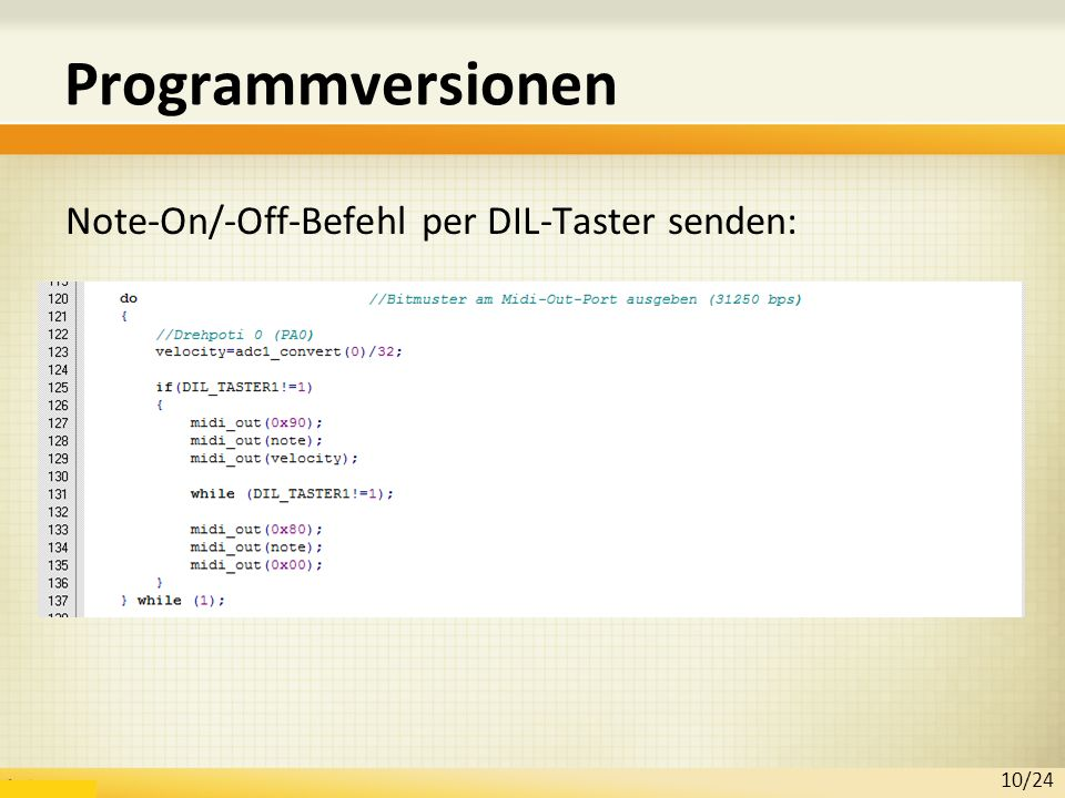 Programmversionen Note-On/-Off-Befehl per DIL-Taster senden: 10/24