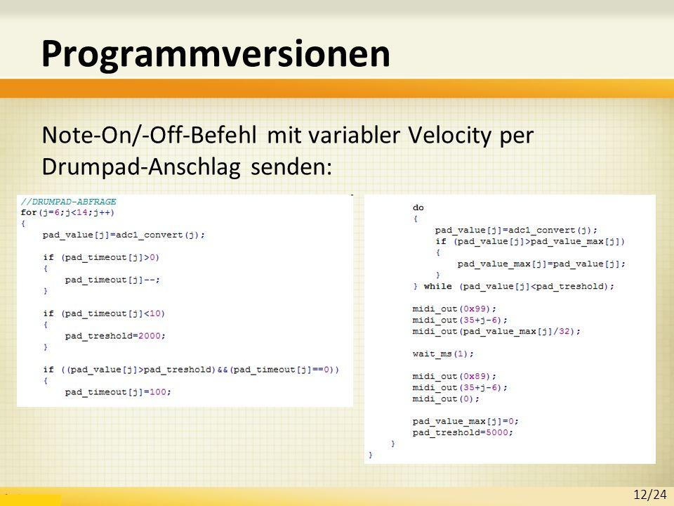 Programmversionen Note-On/-Off-Befehl mit variabler Velocity per Drumpad-Anschlag senden: 12/24