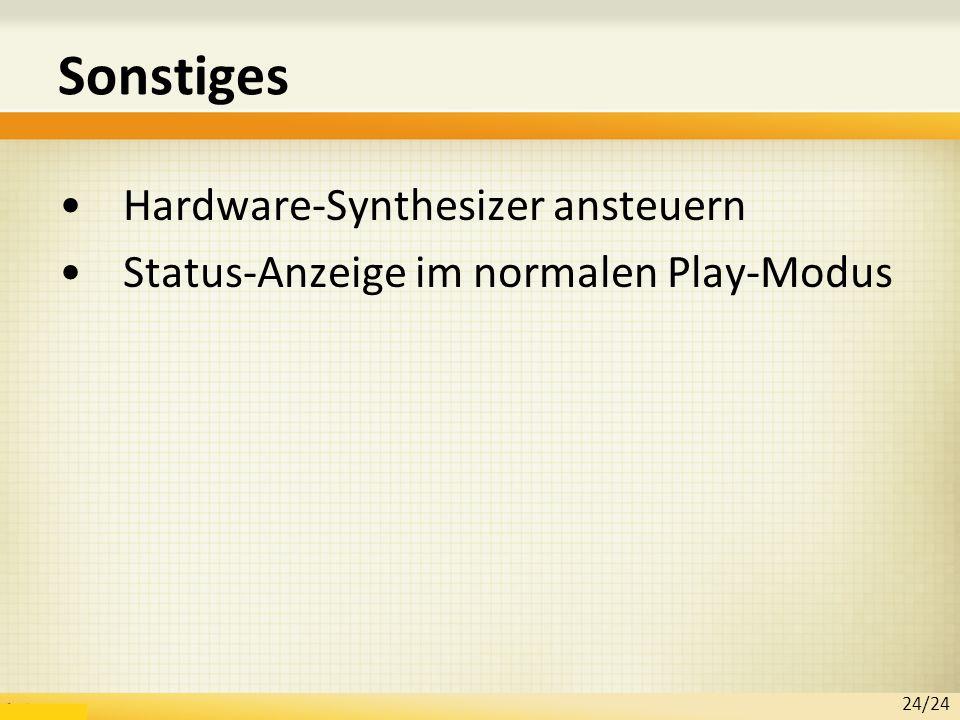 Sonstiges Hardware-Synthesizer ansteuern Status-Anzeige im normalen Play-Modus 24/24