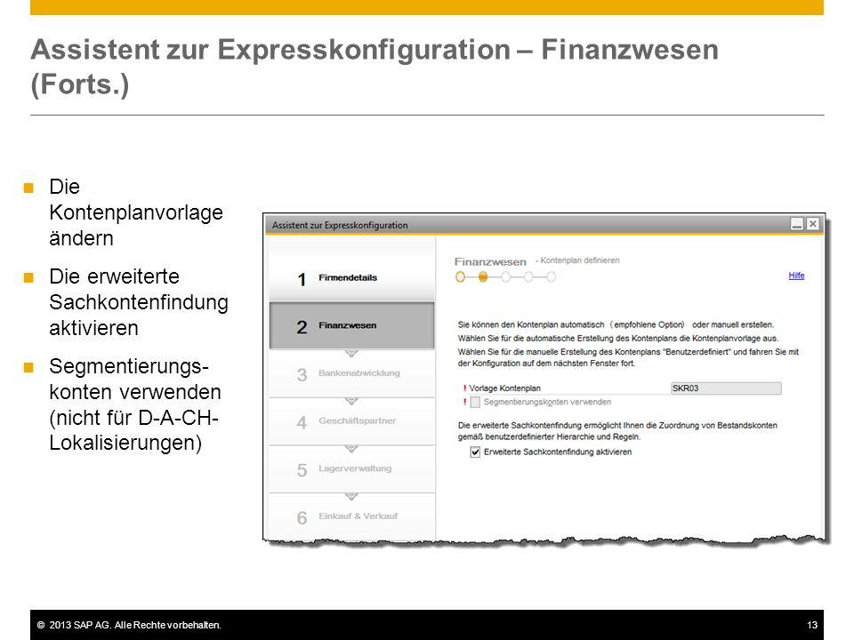 ©2013 SAP AG. Alle Rechte vorbehalten.13 Assistent zur Expresskonfiguration – Finanzwesen (Forts.) Die Kontenplanvorlage ändern Die erweiterte Sachkon