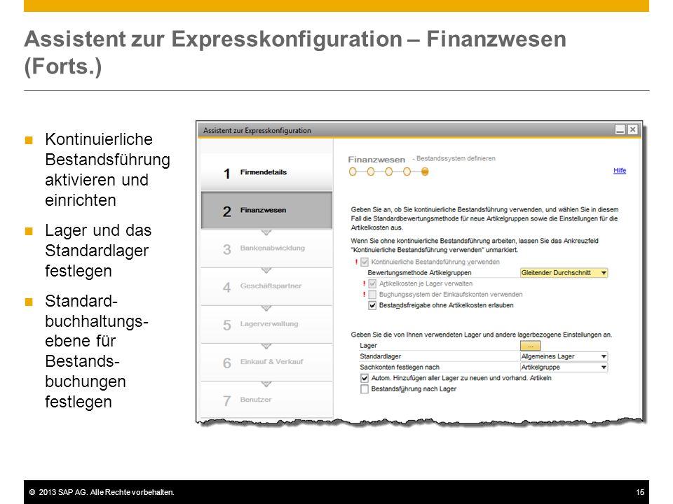 ©2013 SAP AG. Alle Rechte vorbehalten.15 Assistent zur Expresskonfiguration – Finanzwesen (Forts.) Kontinuierliche Bestandsführung aktivieren und einr
