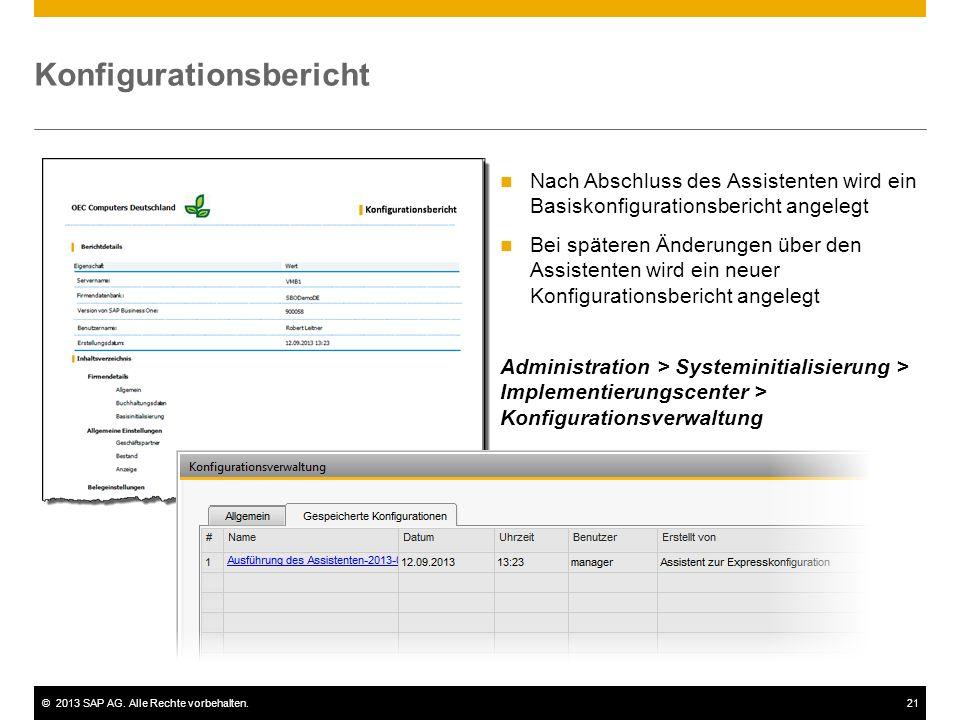 ©2013 SAP AG. Alle Rechte vorbehalten.21 Konfigurationsbericht Administration > Systeminitialisierung > Implementierungscenter > Konfigurationsverwalt