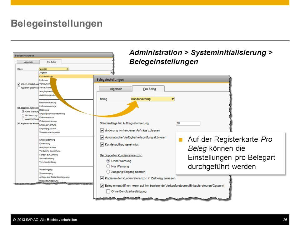 ©2013 SAP AG. Alle Rechte vorbehalten.26 Belegeinstellungen Administration > Systeminitialisierung > Belegeinstellungen Auf der Registerkarte Pro Bele