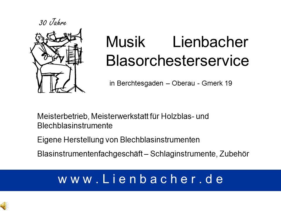 Musik Lienbacher Blasorchesterservice w w w. L i e n b a c h e r.