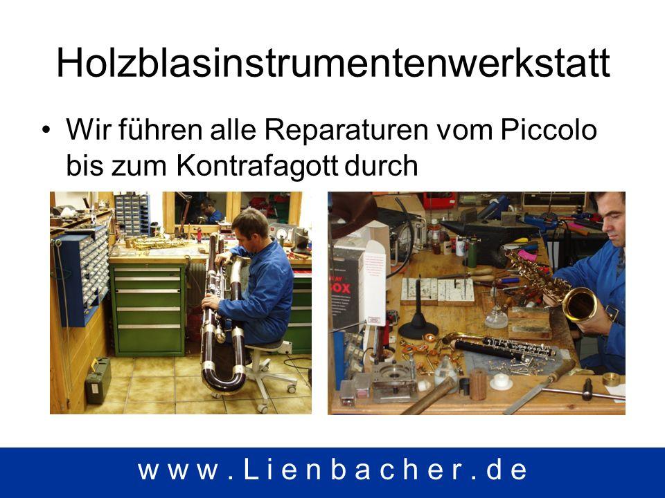 Holzblasinstrumentenwerkstatt Wir führen alle Reparaturen vom Piccolo bis zum Kontrafagott durch w w w.