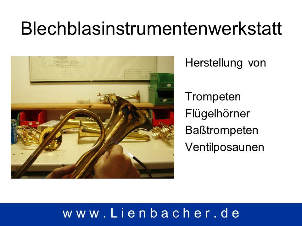 Blechblasinstrumentenwerkstatt Herstellung von Trompeten Flügelhörner Baßtrompeten Ventilposaunen