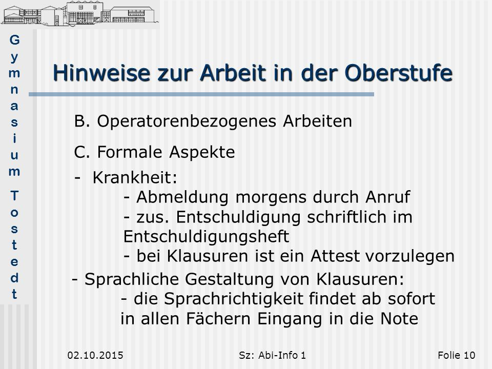 GymnasiumTostedtGymnasiumTostedt Hinweise zur Arbeit in der Oberstufe 02.10.2015Sz: Abi-Info 1Folie 10 C.