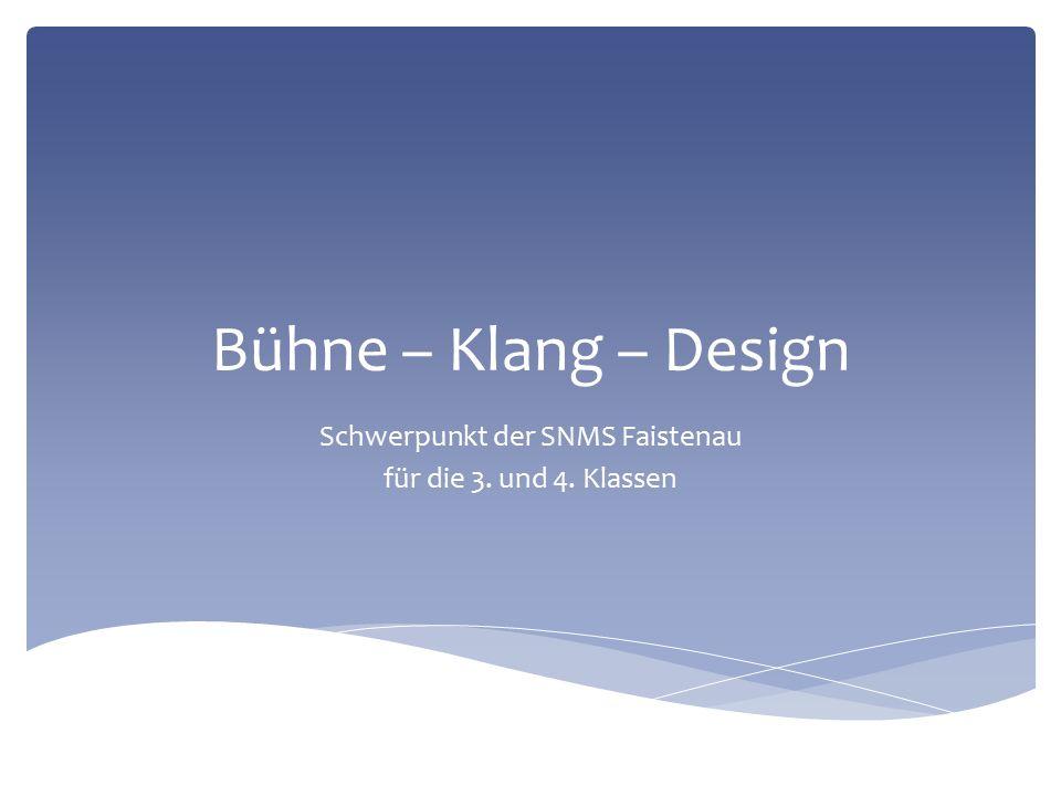 Bühne – Klang – Design Schwerpunkt der SNMS Faistenau für die 3. und 4. Klassen
