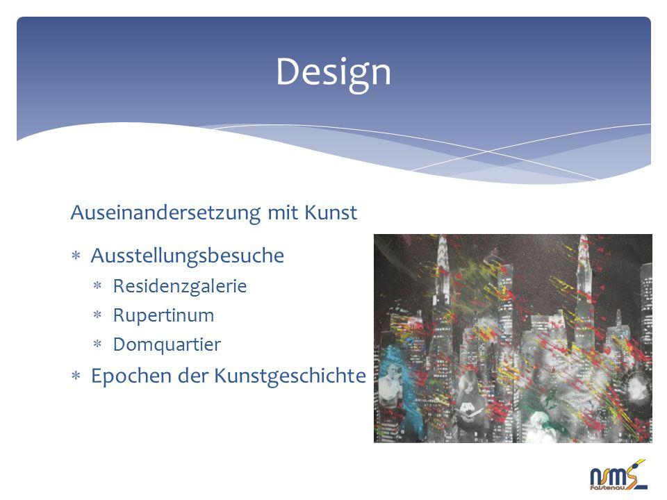 Auseinandersetzung mit Kunst  Ausstellungsbesuche  Residenzgalerie  Rupertinum  Domquartier  Epochen der Kunstgeschichte Design