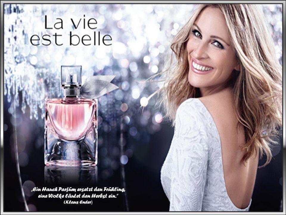 """""""Kein Parfüm riecht so gut, wie der Duft des Menschen, den du liebst. (Unbekannt )"""