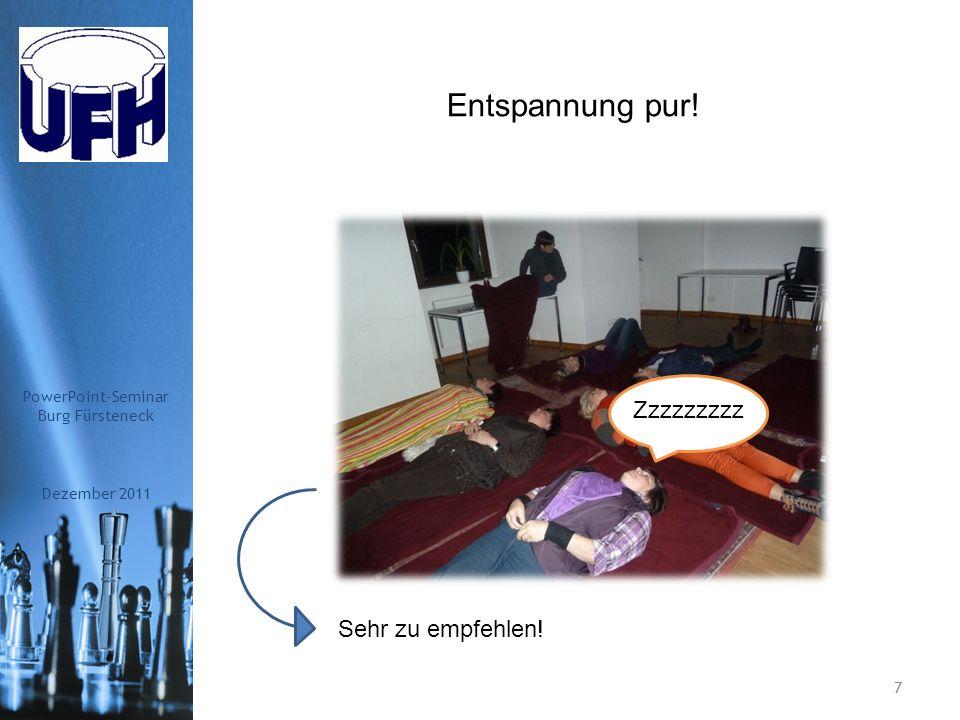 Dezember 2011 PowerPoint-Seminar Burg Fürsteneck 6 Zwischendurch Pausen mit leckerem Essen Sorry Ellen, wir hatten nur dieses Bild.