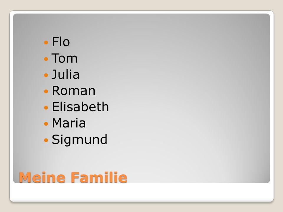Meine Familie Flo Tom Julia Roman Elisabeth Maria Sigmund
