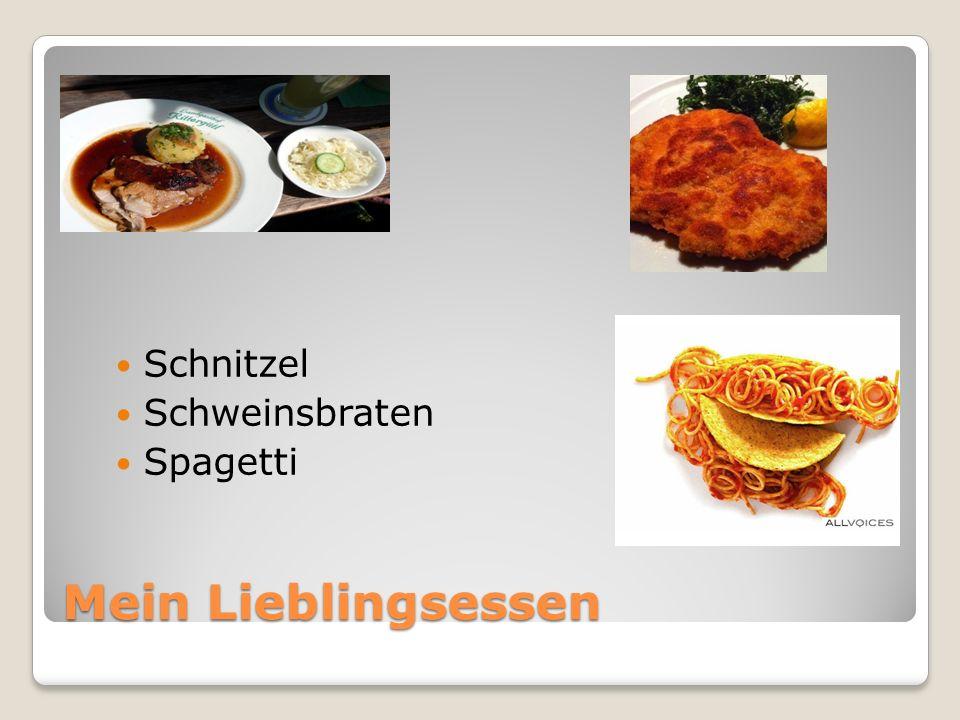 Mein Lieblingsessen Schnitzel Schweinsbraten Spagetti