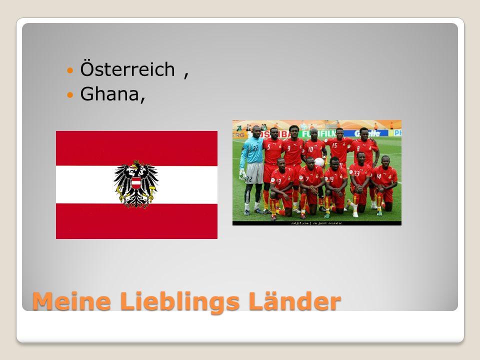 Meine Lieblings Länder Österreich, Ghana,