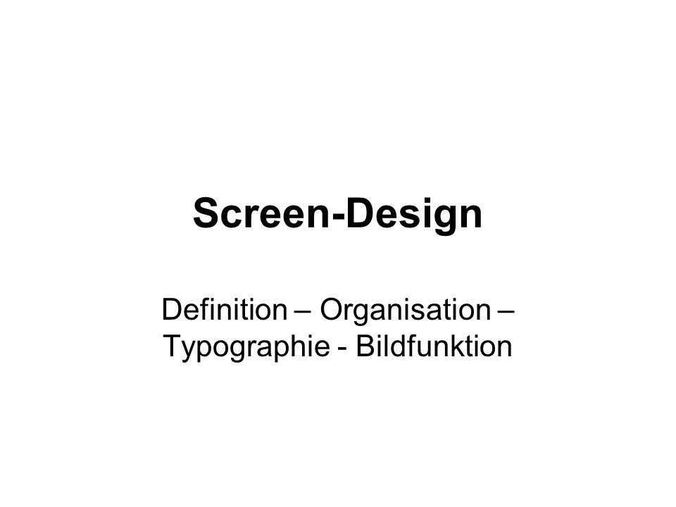 Screen-Design Definition – Organisation – Typographie - Bildfunktion