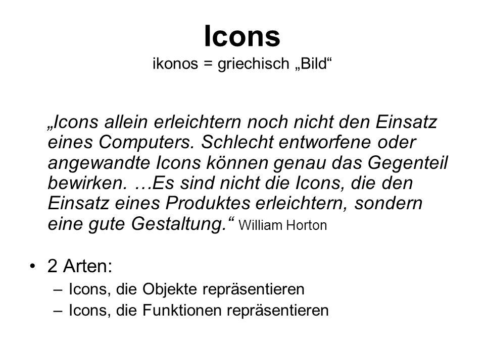 """Icons ikonos = griechisch """"Bild"""" """"Icons allein erleichtern noch nicht den Einsatz eines Computers. Schlecht entworfene oder angewandte Icons können ge"""